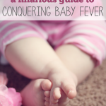 How To Conquer Your Raging Baby Fever