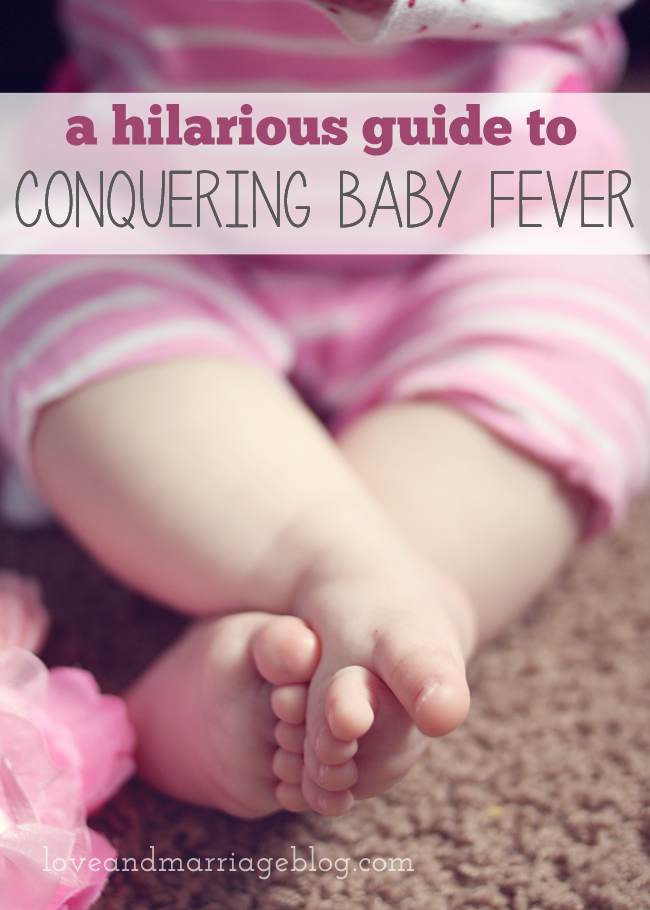 Conquer that baby fever!