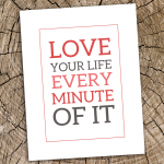 Free Printable :: Love Your Life
