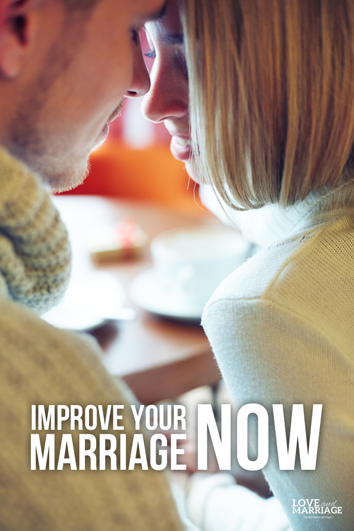 3 Ways to Improve Your Marriage Now