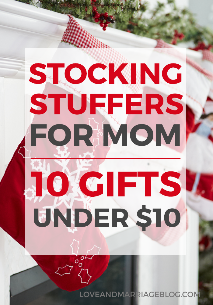 10 Stocking Stuffers For Mom Under 10 Love And Marriage